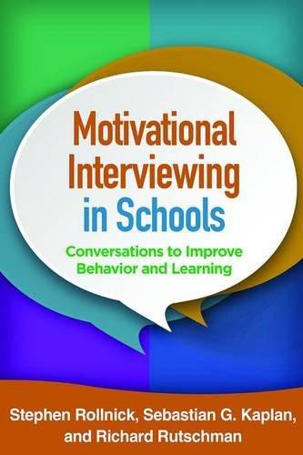 1462527272 - Motivational Interviewing in Schools: Conversations to Improve Behavior and Learning (Applications of Motivational Interviewing)