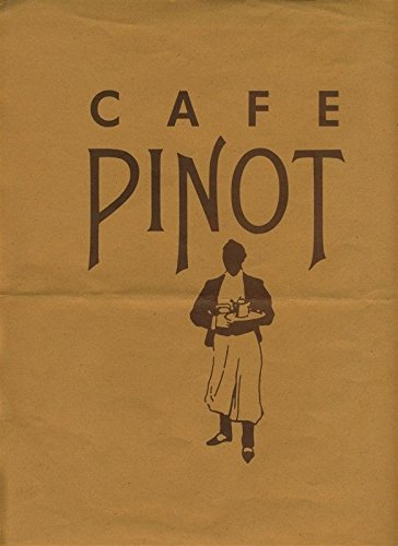 French Pinot (Cafe Pinot Menu 5th Street Los Angeles California French Restaurant)
