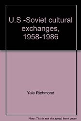 U.S.-Soviet cultural exchanges, 1958-1986: Who wins? (Westview special studies on the Soviet Union and Eastern Europe)