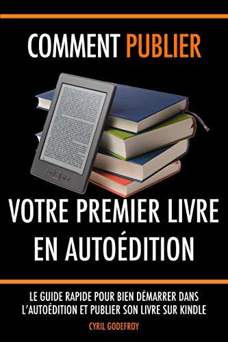 Amazon Com Comment Publier Votre Premier Livre En