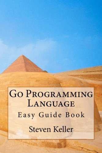 Price comparison product image Go Programming Language: Easy Guide Book