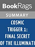 img - for Summary & Study Guide Cosmic Trigger I: Final Secret of the Illuminati by Robert Anton Wilson book / textbook / text book