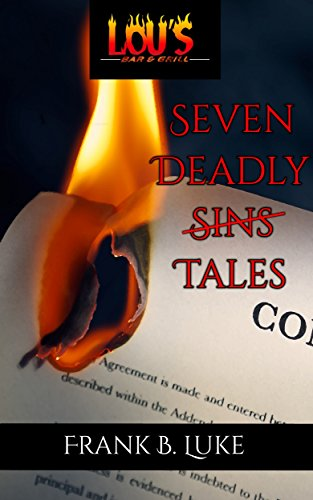 Seven Deadly Tales: A Collection of Faustian Bargains (Lou's Bar & Grill) by [Luke, Frank B]