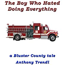 The Boy Who Hated Doing Everything: A Bluster County Tale