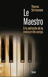 Le Maestro: A la recherche de la musique des camps (1933-1945)