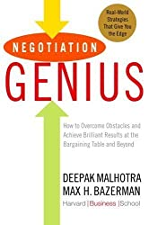 Negotiation Genius: How to Overcome Obstacles and Achieve Brilliant Results at the Bargaining Table and Beyond 1st (first) Edition by Malhotra, Deepak, Bazerman, Max published by Bantam (2007)