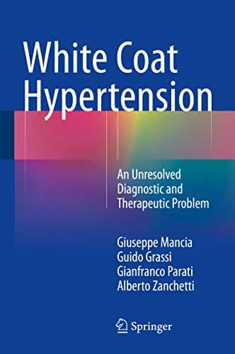White Coat Hypertension: An Unresolved Diagnostic and Therapeutic Problem