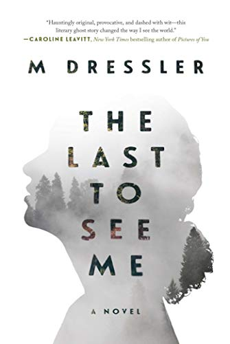 The Last to See Me: The Last Ghost Series, Book One ()