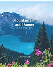 Mountain Fun and Danger in the Early Days