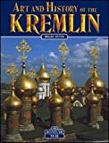 img - for Art and History of the Kremlin of Moscow (Art & History) book / textbook / text book