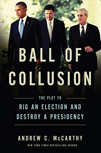 Ball of Collusion: The Plot to Rig an Election and Destroy a Presidency