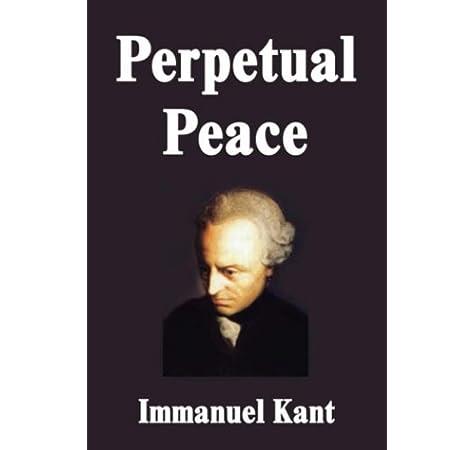 Perpetual Peace: Kant, Immanuel: 9781599868615: Amazon.com: Books