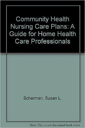 Book Community Health Nursing Care Plans: A Guide for Home Health Care Professionals
