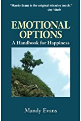 Emotional Options: A Handbook for Happiness Paperback