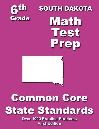 Read Online South Dakota 6th Grade Math Test Prep: Common Core Learning Standards pdf