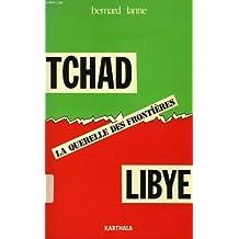 Tchad-Libye. La Querelle Desfrontieres