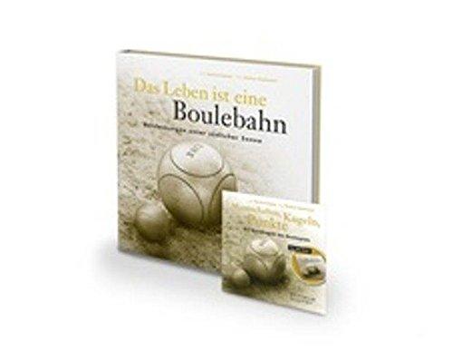 Das Leben ist eine Boulebahn: Entdeckungen unter südlicher Sonne Gebundenes Buch – 15. Oktober 2016 Manfred Siebald Wolfram Heidenreich Schlaue Bücher Verlag 3981697820