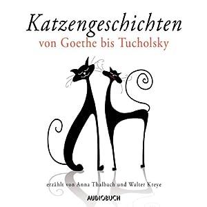 Katzengeschichten von Goethe bis Tucholsky Hörbuch