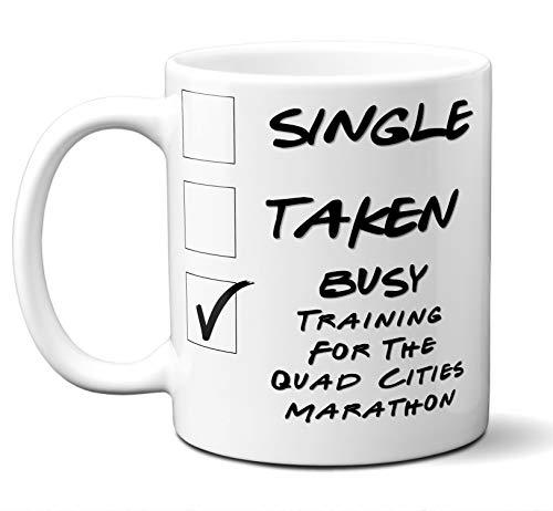 Glass Quad Baseball - Funny Quad Cities Marathon Runners Mug. Single, Taken, Busy Training For Cup. Great Marathon Running Gift Men Women Birthday Christmas. 11 ounces.