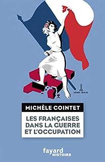 Les Françaises dans la guerre et l'Occupation, Cointet, Michèle