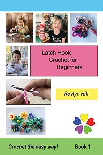 Latch Hook Crochet for Beginners: Crochet the Easy Way