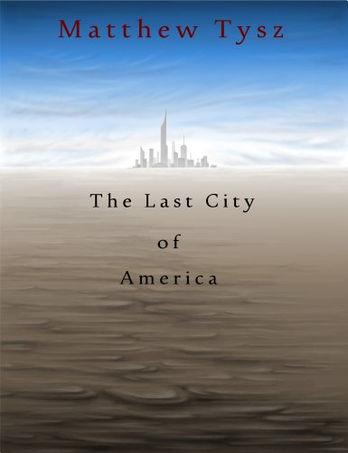 The Last City of America by [Tysz, Matthew]