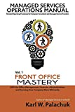 img - for Vol. 1 - Front Office Mastery: Sops for Office Management, Finances, Administration, and Running Your Company More Efficiently book / textbook / text book