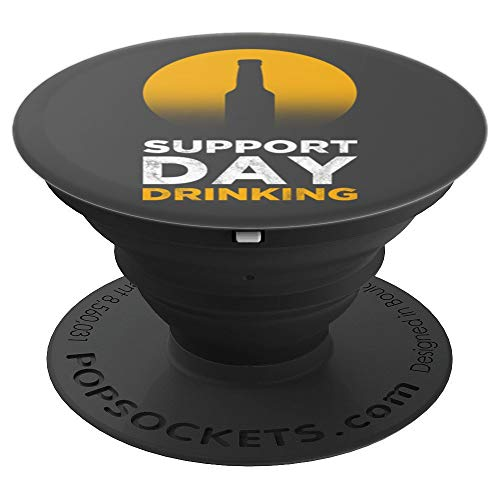 Support Day Drinking Funny Beer Drinking Gift PopSocket - PopSockets Grip and Stand for Phones and Tablets ()