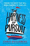 img - for Finding the Quest That Will Bring Purpose to Your Life The Happiness of Pursuit (Hardback) - Common book / textbook / text book