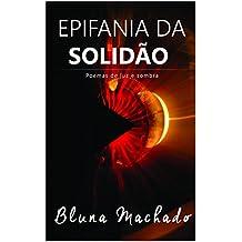 Epifania da Solidão: Poemas de Luz e sombra (Poemas da Solidão Livro 1)