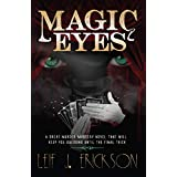 Magic Eyes: A Great Murder Mystery Novel That Will Keep You Guessing Until The Final Trick