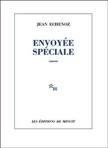 vignette de 'Envoyée spéciale (Echenoz, jean)'
