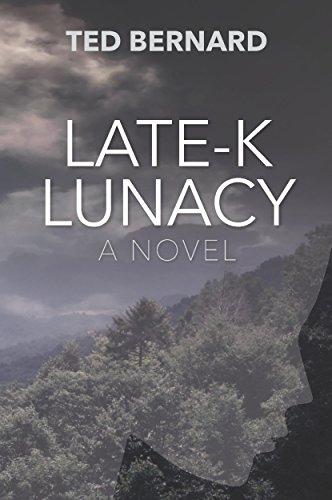 Late-K Lunacy: A Novel