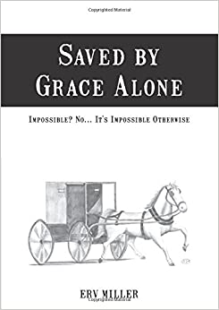 Saved by Grace Alone: Impossible? No. . . It's Impossible Otherwise