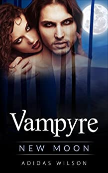 Vampyre: New Moon (Book 1) by [Wilson, Adidas]