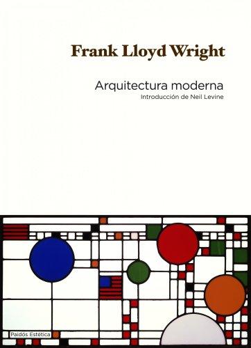 Descargar Libro Arquitectura Moderna: Introducción De Neil Levine ) Frank Lloyd Wright
