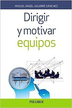 Libro PDF Gratis Dirigir Y Motivar Equipos