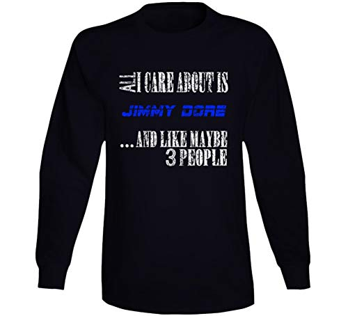 All I Care About is Jimmy Dore Comedian Comedy Worn Look Cool Fan Long Sleeve T Shirt XL Black
