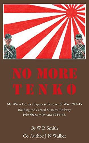 No More Tenko: My War - Life as a Japanese POW 1942 - 45 ()
