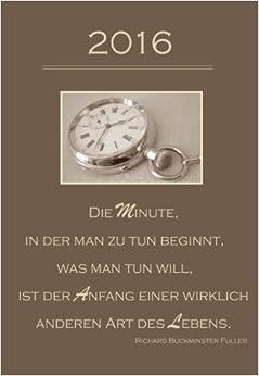 Book Mini Kalender 2016 'Die Minute in der man zu tun beginnt ...': ca. DIN A6 - 1 Woche pro Seite