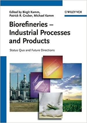 Book Biorefineries - Industrial Processes and Products: Status Quo and Future Directions by Birgit Kamm (Editor), Patrick R. Gruber (Editor), Michael Kamm (Editor) (27-Jul-2010)