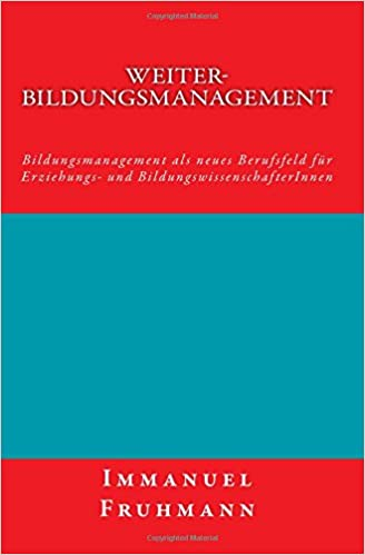 Weiter-Bildungsmanagement - www.amazon.com/dp/1534904808