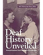 Deaf History Unveiled: Interpretations from the New Scholarship