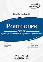 Série Questões Comentadas - Português - Cespe: Questões Comentadas e Organizadas por Assunto