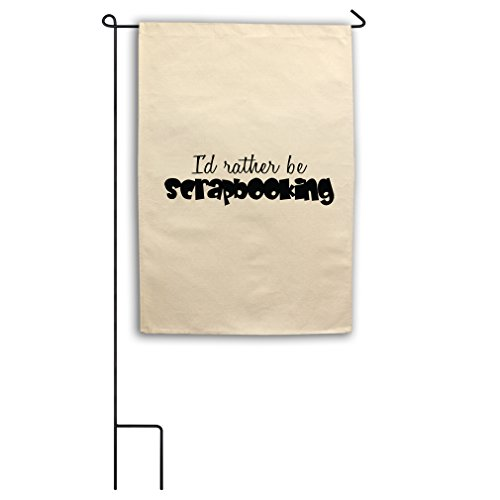 Style in Print I'D Rather Be Scrapbooking Canvas Yard House Garden Flag 18
