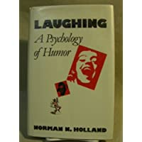 Laughing: A Psychology of Humor