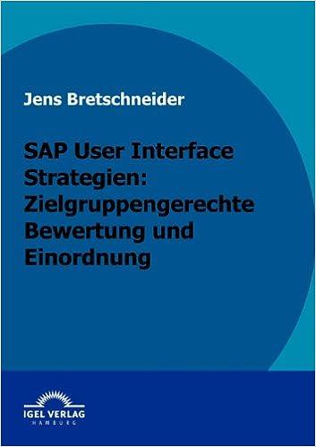 SAP User Interface Strategien: zielgruppengerechte Bewertung und Einordnung