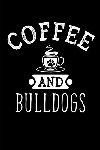 Coffee And Bulldogs: This is a blank, lined journal that makes a perfect gag gift for men or women. It's 6x9 with 120 pages, a convenient size to write things in.