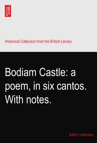 Bodiam Castle: a poem, in six cantos. With notes.