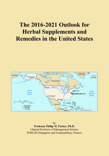 The 2016-2021 Outlook for Herbal Supplements and Remedies in the United States